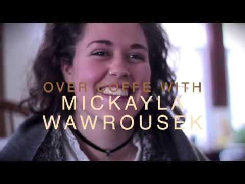 Over Coffee With: Managing Editor- Mickayla Wawrousek